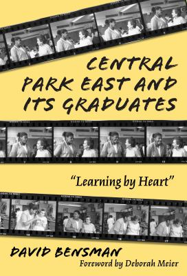 Central Park East and Its Graduates: Learning by Heart 9780807739921