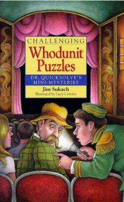 Challenging Whodunit Puzzles: Dr. Quicksolve's Mini-Mysteries 9780806996189