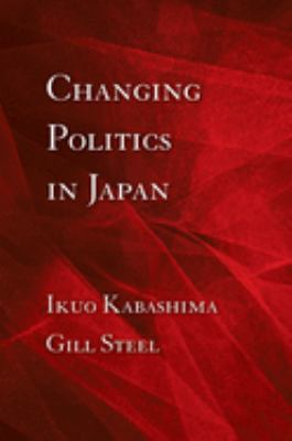 Changing Politics in Japan 9780801476006