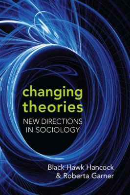 Changing Theories: New Directions in Sociology 9780802096821