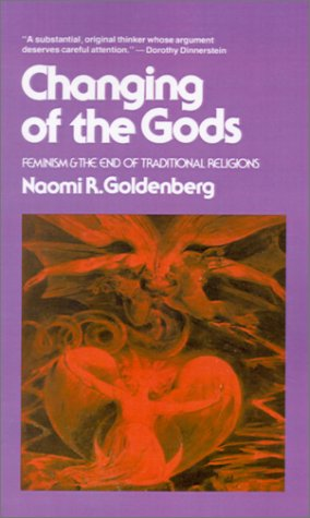 Changing of the Gods: Feminism and the End of Traditional Religions 9780807011119