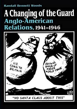Changing of the Guard: Anglo-American Relations, 1941-1946 9780807818770