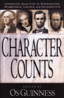 Character Counts: Leadership Qualities in Washington, Wilberforce, Lincoln, Solzhenitsyn 9780801058240