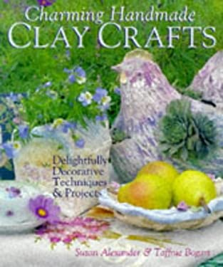 Charming Handmade Clay Crafts: Delightfully Decorative Techniques & Projects 9780806942841
