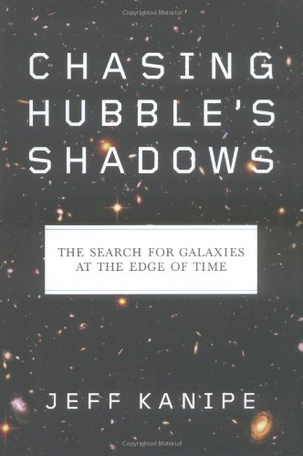 Chasing Hubble's Shadows: The Search for Galaxies at the Edge of Time 9780809034062
