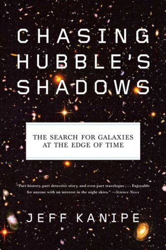 Chasing Hubble's Shadows: The Search for Galaxies at the Edge of Time 9780809034079