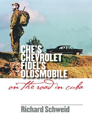 Che's Chevrolet, Fidel's Oldsmobile: On the Road in Cuba 9780807828922