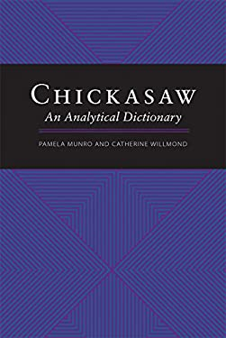 Chickasaw: An Analytical Dictionary 9780806126876