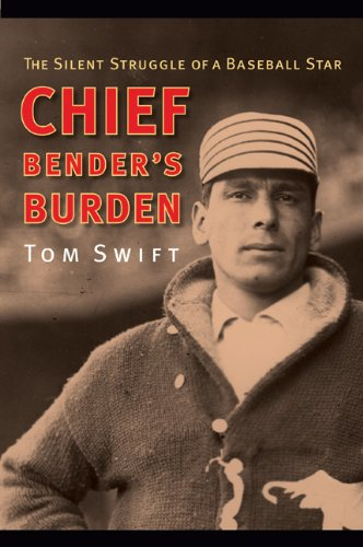 Chief Bender's Burden: The Silent Struggle of a Baseball Star 9780803214989