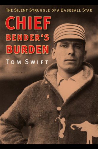 Chief Bender's Burden: The Silent Struggle of a Baseball Star 9780803243217