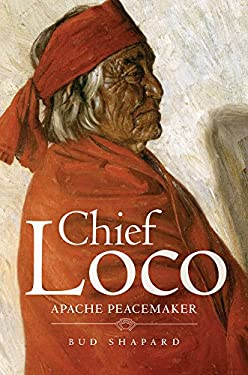 Chief Loco: Apache Peacemaker 9780806140476