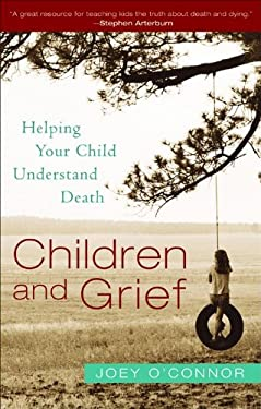 Children and Grief: Helping Your Child Understand Death 9780800759766
