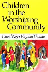 Children in the Worshiping Community
