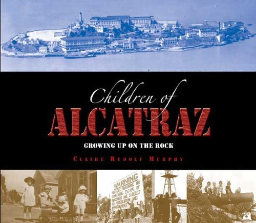 Children of Alcatraz: Growing Up on the Rock 9780802795779