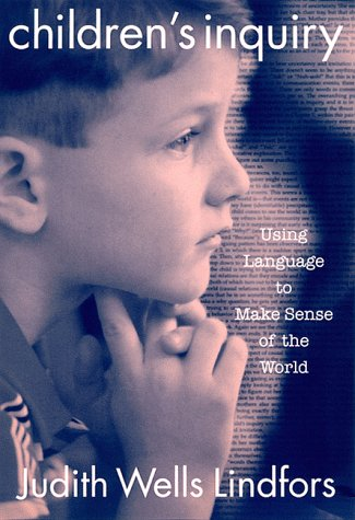Children's Inquiry: Using Language to Make Sense of the World 9780807738368