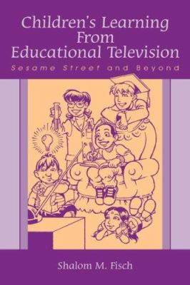 Children's Learning from Educational Television: Sesame Street and Beyond 9780805839364
