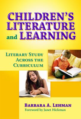 Children's Literature and Learning: Literary Study Across the Curriculum 9780807748237