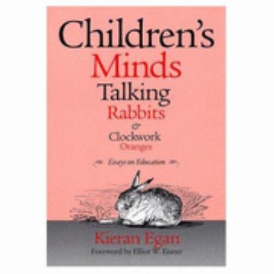 Children's Minds, Talking Rabbits, and Clockwork Oranges 9780807738078