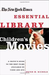 Children's Movies: A Critic's Guide to the Best Films Available on Video and DVD 3289093