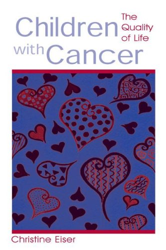 Children with Cancer: The Quality of Life 9780805835441