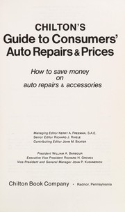 Chilton's Guide to Consumers' Auto Repairs & Prices: How to Save Money on Auto Repairs & Accessories