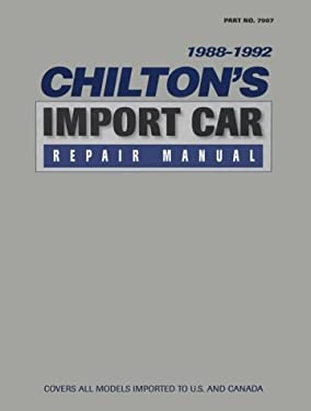 Chilton's Import Auto Car Repair Manual, 1988-92 - Perennial Edition 9780801979071