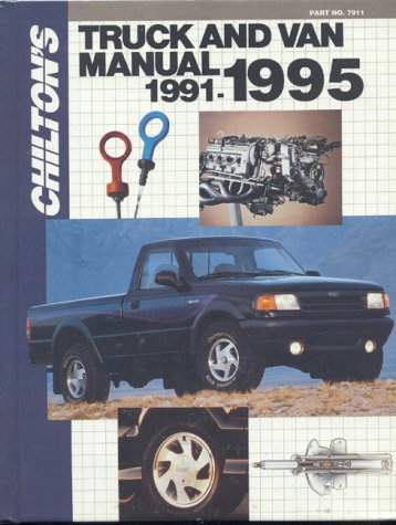 Chilton's Truck and Van Repair Manual, 1991-95 - Perennial Edition 9780801979118