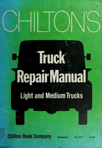 Chilton's truck repair manual (light and medium trucks)