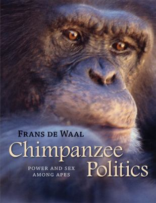 Chimpanzee Politics: Power and Sex Among Apes 9780801886560