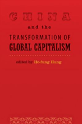 China and the Transformation of Global Capitalism 9780801893087
