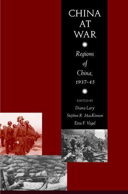 China at War: Regions of China, 1937-1945