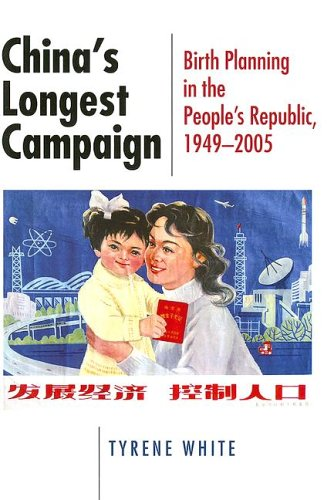 China's Longest Campaign: Birth Planning in the People's Republic 1949-2005 9780801444050