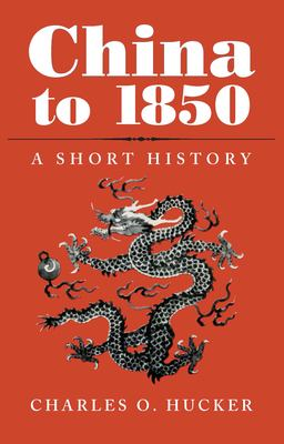 China to 1850: A Short History 9780804709583