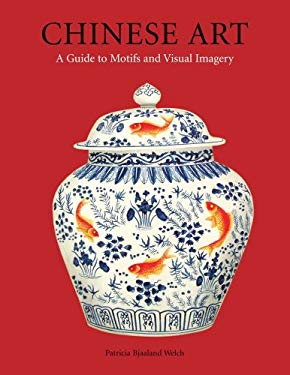 Chinese Art: A Guide to Motifs and Visual Imagery 9780804838641