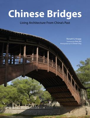 Chinese Bridges: Living Architecture from China's Past 9780804838849
