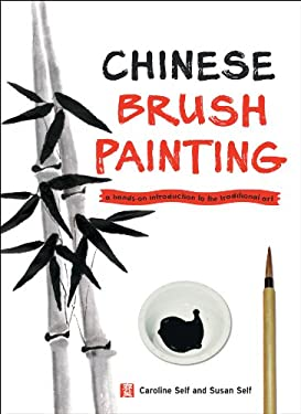 Chinese Brush Painting: A Hands-On Introduction to the Traditional Art 9780804838771