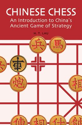 Chinese Chess: An Introduction to China's Ancient Game of Strategy 9780804835084