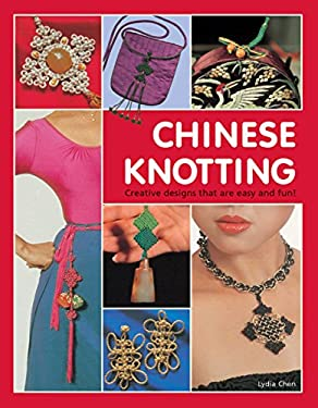 Chinese Knotting: Creative Designs That Are Easy and Fun! 9780804833998