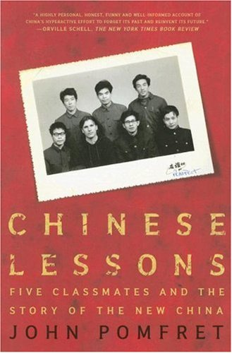 Chinese Lessons: Five Classmates and the Story of the New China 9780805086645