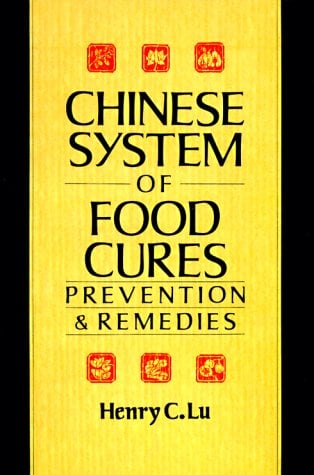 Chinese System of Food Cures: Prevention & Remedies 9780806963082