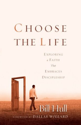 Choose the Life: Exploring a Faith That Embraces Discipleship 9780801064708