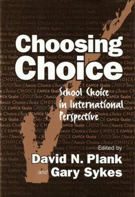 Choosing Choice: School Choice in International Perspective 9780807742914
