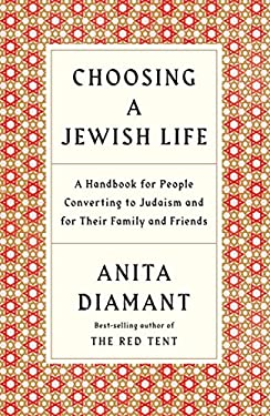 Choosing a Jewish Life: A Handbook for People Converting to Judaism and for Their Family and Friends 9780805210958