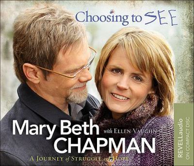 Choosing to See: A Journey of Struggle and Hope 9780800720063