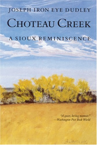 Choteau Creek: A Sioux Reminiscence 9780803266117