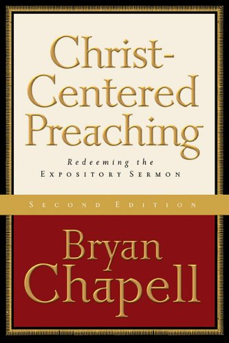 Christ-Centered Preaching: Redeeming the Expository Sermon 9780801027987