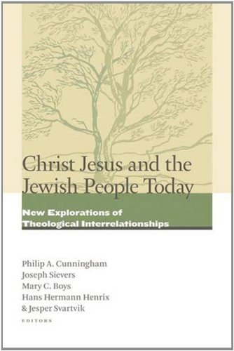 Christ Jesus and the Jewish People Today: New Explorations of Theological Interrelationships 9780802866240