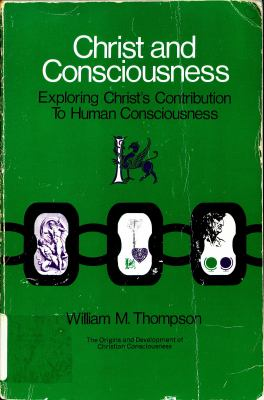 Christ and Consciousness: Exploring Christ's Contribution to Human Consciousness: The Origins and Development of Christian Consciousness 9780809120666