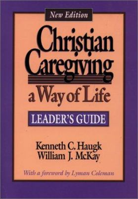 Christian Caregiving: A Way of Life-Leader's Guide 9780806627045