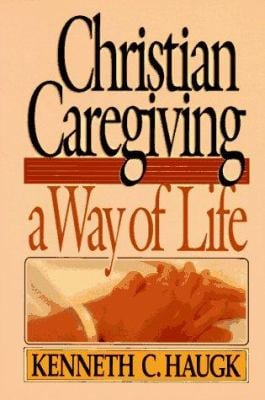 Christian Caregiving Way of Li 9780806621234